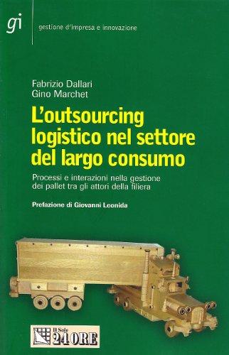 L'outsourcing logistico nel settore del largo consumo. Processi e interazioni nella gestione dei pallet tra gli attori della filiera