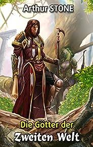 Die Götter der Zweiten Welt (Noob LitRPG Buchreihe (Reihe in 3 Bänden))