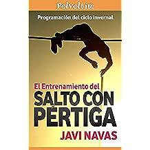 El entrenamiento del salto con pértiga. Programación del ciclo invernal. (Polvoltim. El salto con pértiga nº 2)