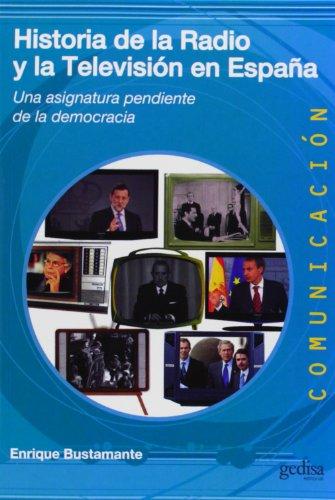 Historia de la radio y la televisión en España (Comunicación) por Enrique Bustamante