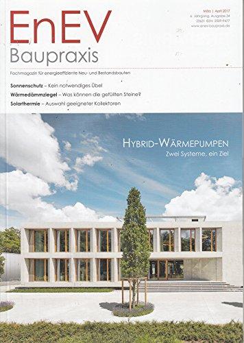 EnEV Baupraxis #34 2017 Hybrid Wärmepumpen Energieeffizienz Neubauten Bestandsbauten Zeitschrift Magazin Einzelheft Heft -