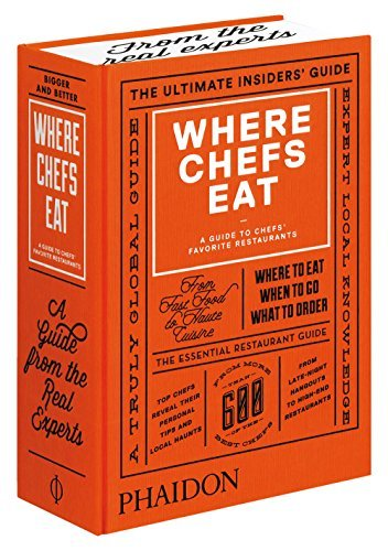 Where Chefs Eat: A Guide to Chefs' Favorite Restaurants (Brand New Edition) by Warwick, Joe (February 2, 2015) Hardcover