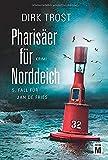 Pharisäer für Norddeich - Ostfriesland-Krimi (Jan de Fries, Band 5) - Dirk Trost