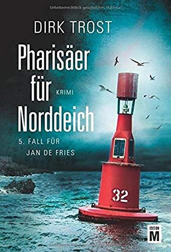 Pharisäer für Norddeich - Ostfriesland-Krimi (Jan de Fries, Band 5)