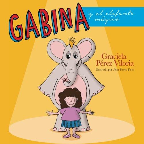Gabina y el elefante magico: Volume 1 (Cuentos de Familia)