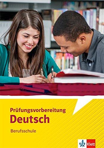 Prüfungsvorbereitung Deutsch Berufsschule: Arbeitsheft