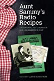 Aunt Sammy's Radio Recipes: The Original 1927 Cookbook and Housekeeper's Chat (Food and Foodways)