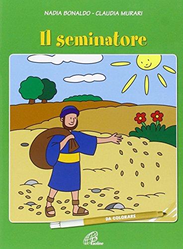 Il seminatore. Ediz. illustrata