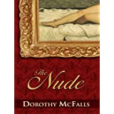 The Nude: A Historical Romance (Five Star Expressions) by Dorothy McFalls (2009-05-01)