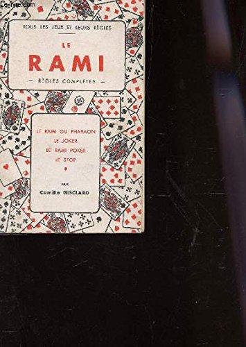 """LE RAMI - REGLES COMPLETES / LE RAMI OU PHARAON - LE JOKER - LE RAMI POKER - LE STOP / COLLECTION """"TOUS LES JEUX ET LEURS REGLES""""."""