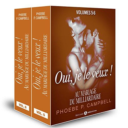 Au mariage du milliardaire – Vol. 5-6: Oui, je le veux ! par Phoebe P. Campbell