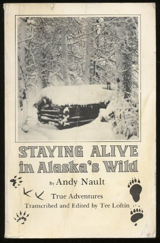 Staying Alive in Alaska's Wild (Alaska Tee)