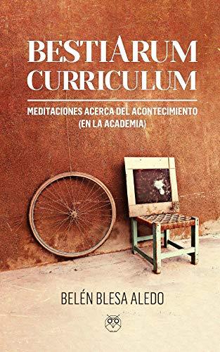 Bestiarum Curriculum: Meditaciones sobre el acontecimiento (en la academia)