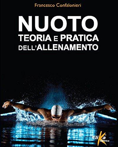 Nuoto. Teoria e pratica dell'allenamento