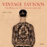 (Vintage Tattoos: The Book of Old-School Skin Art) By Clerk, Carol (Author) Paperback on (02 , 2009)