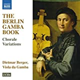 The Berlin Gamba Book - Choral Variations for Gamba Solo by Dietmar Berger (2013-05-04)