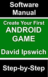 Create Your First Android Game Step By Step (English Edition)