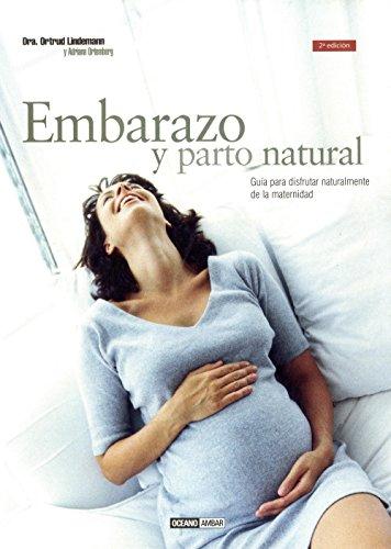 Embarazo natural: Nueve meses y diez lunas (Mente, cuerpo y espíritu)