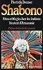 Shabono - Rite et magie chez les Indiens Iticoteri d'Amazonie
