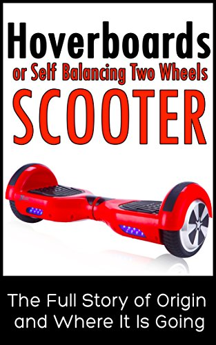 hoverboards-or-self-balancing-two-wheels-electric-scooters-the-full-story-of-origin-and-where-it-is-