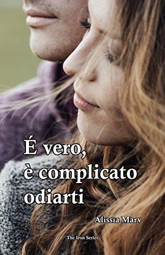 the best attitude 09642 8b2b2 E' vero, è complicato odiarti (The iron series Vol. 1)