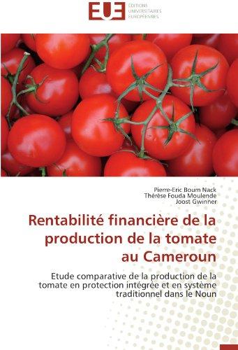 Rentabilité financière de la production de la tomate au cameroun (OMN.UNIV.EUROP.)