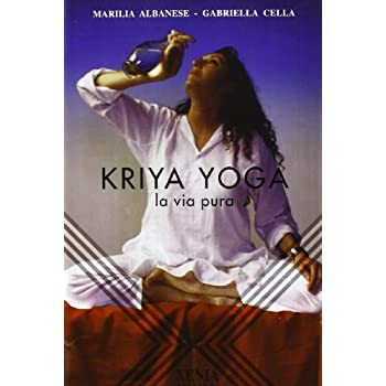 Kriya Yoga. La Via Pura