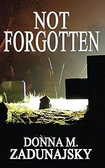 Not FORGOTTEN by [Zadunajsky, Donna]