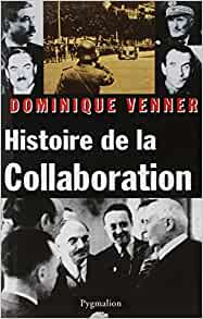 Amazon.fr - Histoire de la collaboration - Dominique Venner - Livres