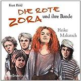 Die Rote Zora und ihre Bande: erzählt von Heike Makatsch