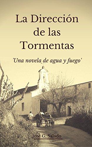 La Dirección de las Tormentas: Una novela de agua y fuego. eBook ...