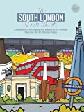 The South London Cook Book: A celebration of the amazing food & drink on our doorstep (Get Stuck In)