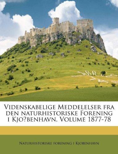 Videnskabelige Meddelelser fra den naturhistoriske Forening i Kjo?benhavn. Volume 1877-78