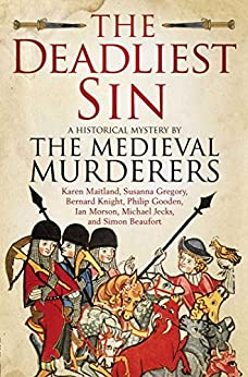 The Deadliest Sin (Medieval Murderers Book 10) by [The Medieval Murderers]