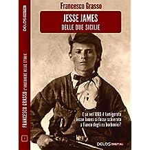Jesse James delle due sicilie (Francesco Grasso L'ingegnere delle Storie)