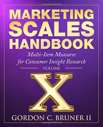 Marketing Scales Handbook: Multi-Item Measures for Consumer Insight Research (Volume 10)
