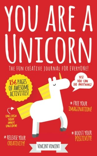 You Are A Unicorn: The fun creative journal for everyone!