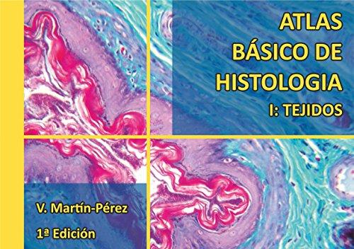 Atlas Básico de Histología I: Tejidos: Manual para prácticas de Histologia (Atlas de Histologia nº 1) por V. Martín Pérez