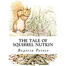 The Tale Of Squirrel Nutkin (Illustrated) (English Edition)