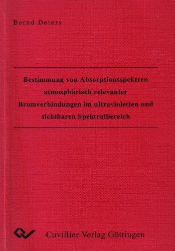 Bestimmung von Absorptionsspektren atmosphärisch relevanter Bromverbindungen im ultravioletten und sichtbaren Spektralbereich.