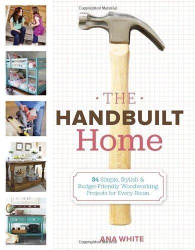 y Ana White (2012) Paperback (Handbuilt Home)