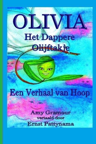 Olivia het dappere olijftakje: Een Verhaal van Hoop