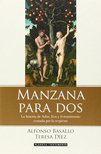 Portada del libro Manzana Para Dos (Planeta Testimonio) de Alfonso Basallo (8 ene 2015) Tapa blanda