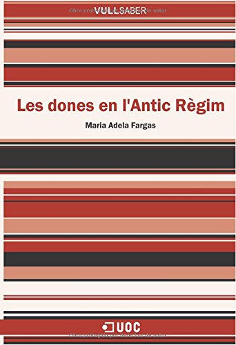 Les dones en l'Antic Règim por Maria Adela