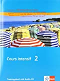 Cours intensif. Französisch als 3. Fremdsprache / Trainingsbuch 2. Lernjahr
