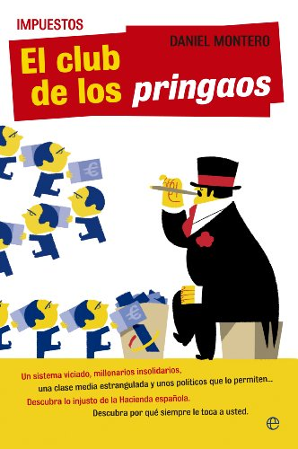 Impuestos. El club de los pringaos (Actualidad (esfera)) por Daniel Montero