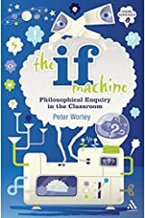 The If Machine: Philosophical Enquiry in the Classroom Paperback