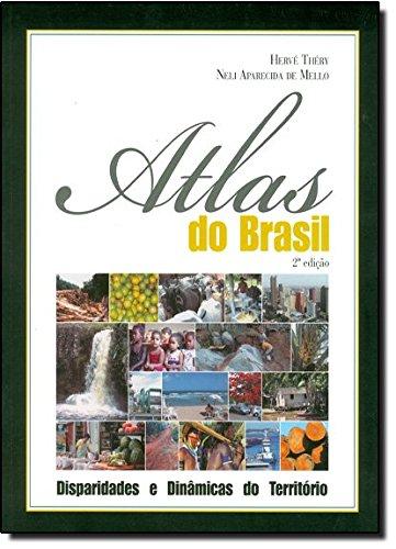Atlas do Brasil. Disparidades e Dinâmicas do Território (Em Portuguese do Brasil)