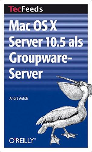 Mac OS X Server 10.5 als Groupware-Server