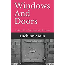 Windows And Doors: Looking Out And Stepping Through